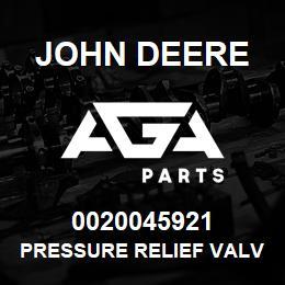 0020045921 John Deere Pressure Relief Valve | AGA Parts
