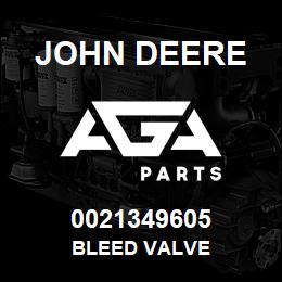 0021349605 John Deere Bleed Valve | AGA Parts