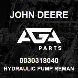 0030318040 John Deere Hydraulic Pump Reman | AGA Parts