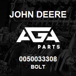 0050033308 John Deere BOLT   AGA Parts