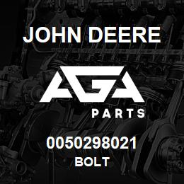 0050298021 John Deere Bolt | AGA Parts