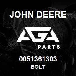 0051361303 John Deere BOLT | AGA Parts