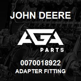 0070018922 John Deere Adapter Fitting | AGA Parts