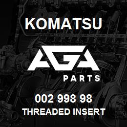 002 998 98 Komatsu Threaded insert | AGA Parts