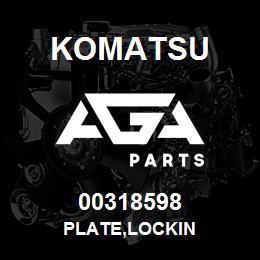 00318598 Komatsu PLATE,LOCKIN | AGA Parts