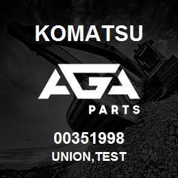 00351998 Komatsu UNION,TEST | AGA Parts