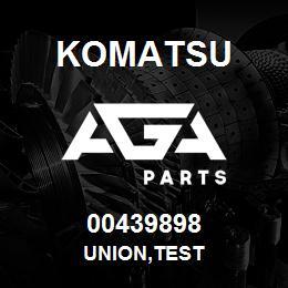 00439898 Komatsu UNION,TEST | AGA Parts