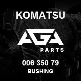 006 350 79 Komatsu Bushing | AGA Parts