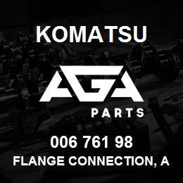 006 761 98 Komatsu Flange connection, assy.   AGA Parts