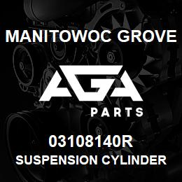 03108140R Manitowoc Grove SUSPENSION CYLINDER | AGA Parts