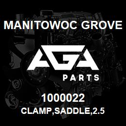 1000022 Manitowoc Grove CLAMP,SADDLE,2.5 | AGA Parts