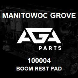 100004 Manitowoc Grove BOOM REST PAD | AGA Parts