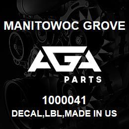 1000041 Manitowoc Grove DECAL,LBL,MADE IN USA,E | AGA Parts