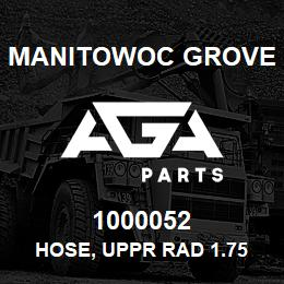 1000052 Manitowoc Grove HOSE, UPPR RAD 1.75 X 23.50 | AGA Parts