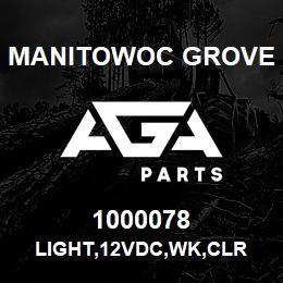 1000078 Manitowoc Grove LIGHT,12VDC,WK,CLR | AGA Parts