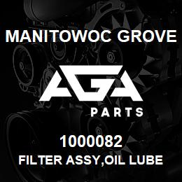 1000082 Manitowoc Grove FILTER ASSY,OIL LUBE | AGA Parts