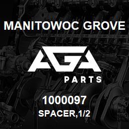 1000097 Manitowoc Grove SPACER,1/2 | AGA Parts