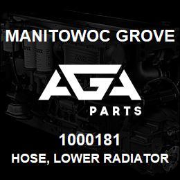 1000181 Manitowoc Grove HOSE, LOWER RADIATOR | AGA Parts