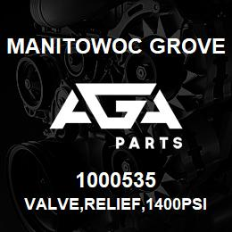 1000535 Manitowoc Grove VALVE,RELIEF,1400PSI | AGA Parts