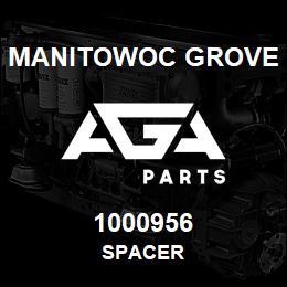 1000956 Manitowoc Grove SPACER   AGA Parts
