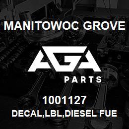 1001127 Manitowoc Grove DECAL,LBL,DIESEL FUEL,E | AGA Parts