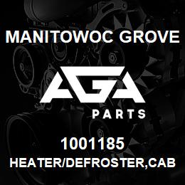 1001185 Manitowoc Grove HEATER/DEFROSTER,CAB | AGA Parts