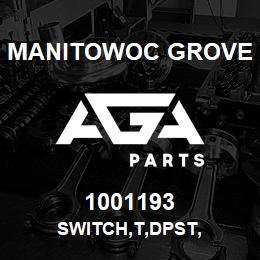 1001193 Manitowoc Grove SWITCH,T,DPST, | AGA Parts