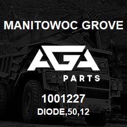 1001227 Manitowoc Grove DIODE,50,12 | AGA Parts