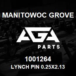 1001264 Manitowoc Grove Lynch Pin 0.25x2.13 | AGA Parts