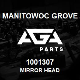 1001307 Manitowoc Grove MIRROR HEAD | AGA Parts