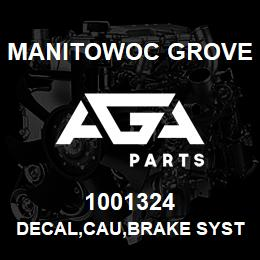 1001324 Manitowoc Grove DECAL,CAU,BRAKE SYSTEM,E | AGA Parts