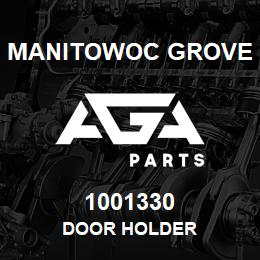 1001330 Manitowoc Grove DOOR HOLDER | AGA Parts