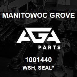 1001440 Manitowoc Grove WSH, SEAL* | AGA Parts