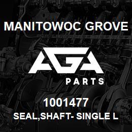 1001477 Manitowoc Grove SEAL,SHAFT- SINGLE LIP | AGA Parts