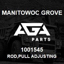 1001545 Manitowoc Grove ROD,PULL ADJUSTING | AGA Parts