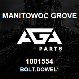 1001554 Manitowoc Grove BOLT,DOWEL* | AGA Parts