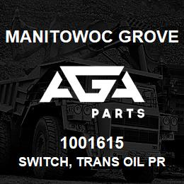 1001615 Manitowoc Grove SWITCH, TRANS OIL PRESSURE | AGA Parts