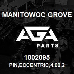 1002095 Manitowoc Grove PIN,ECCENTRIC,4.00,2.50,STL | AGA Parts