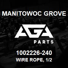 1002226-240 Manitowoc Grove WIRE ROPE, 1/2 | AGA Parts