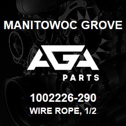 1002226-290 Manitowoc Grove WIRE ROPE, 1/2 | AGA Parts
