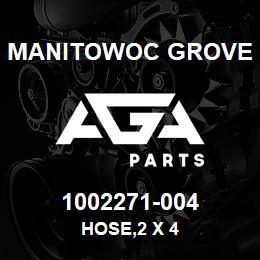 1002271-004 Manitowoc Grove HOSE,2 X 4 | AGA Parts