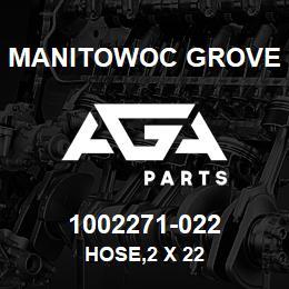 1002271-022 Manitowoc Grove HOSE,2 X 22 | AGA Parts