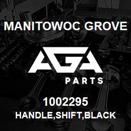 1002295 Manitowoc Grove HANDLE,SHIFT,BLACK | AGA Parts