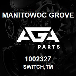 1002327 Manitowoc Grove SWITCH,TM | AGA Parts