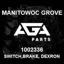 1002336 Manitowoc Grove SWITCH,BRAKE, DEXRON 2   AGA Parts
