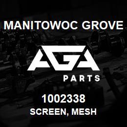 1002338 Manitowoc Grove SCREEN, MESH | AGA Parts