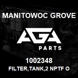 1002348 Manitowoc Grove FILTER,TANK,2 NPTF OUTLET | AGA Parts