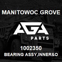 1002350 Manitowoc Grove BEARING ASSY,INNER&OUTER RACE | AGA Parts