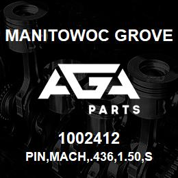 1002412 Manitowoc Grove PIN,MACH,.436,1.50,STL | AGA Parts