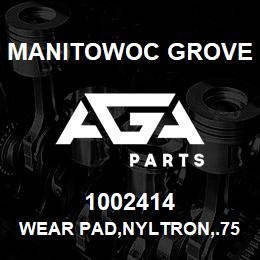 1002414 Manitowoc Grove WEAR PAD,NYLTRON,.75X2.75X4.0 | AGA Parts